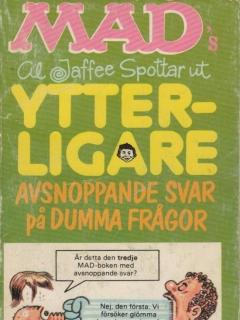 Go to Ytterligare avsnoppande svar på dumma frågor #50 • Sweden