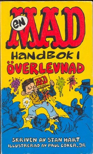 En MAD handbok i överlevnad #70 • Sweden