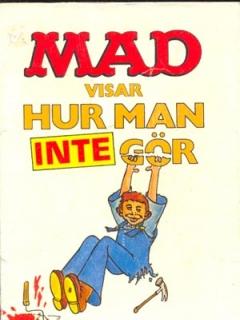 Go to MAD visar hur man inte gör #71 • Sweden