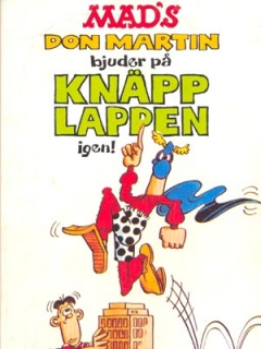 Go to Don Martin bjuder på knäpplappen igen #77 • Sweden