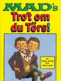Go to MADs Trot om du törs! #87 • Sweden