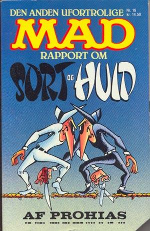 Den anden ufortrolige MAD rapport om Sort & Huid #19 • Denmark • 2nd Edition - Semic