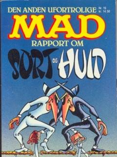 Go to Den anden ufortrolige MAD rapport om Sort & Huid #19 • Denmark • 2nd Edition - Semic