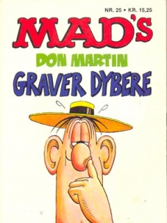 Go to MADs Don Martin graver dybere #25 • Denmark • 2nd Edition - Semic
