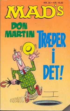 MADs Don Martin traeder i det! #30 • Denmark • 2nd Edition - Semic