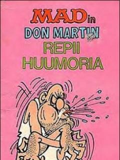 Go to MADin Don Martin Repii Huumoria • Finland • 1st Edition - Suomalainen