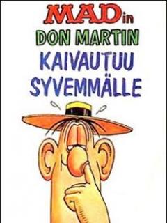 Go to MADin Don Martin Kaivautuu Syvemmälle • Finland • 1st Edition - Suomalainen