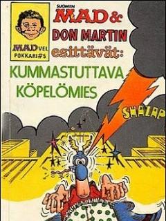 Go to Don Martin esittävät: Kummastuttava Köpelömies #5 • Finland • 1st Edition - Suomalainen