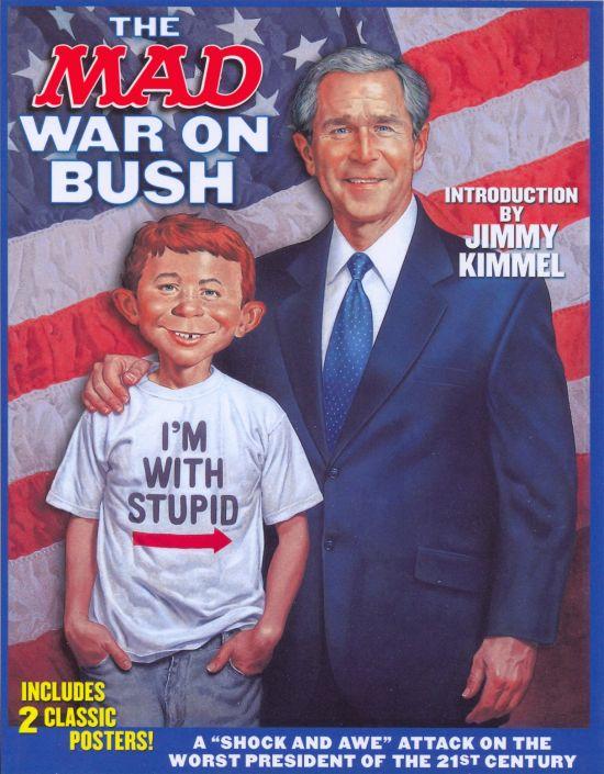 The MAD War on Bush • USA • 1st Edition - New York