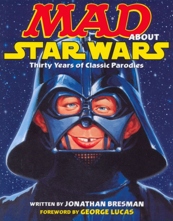 MAD about Star Wars - Thirty years of Classic Parodies • USA • 1st Edition - New York