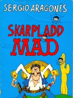 Go to Sergio Aragones Skarpladd Mad #4 • Norway • 2nd Edition - Semic