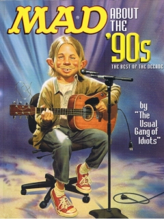 Go to MAD about the 90s - The Best of the Decade • USA • 1st Edition - New York