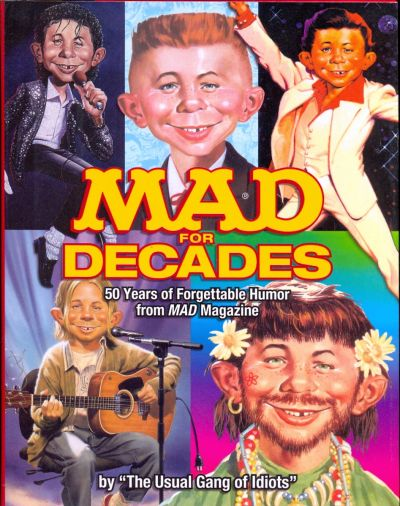 MAD for Decades: 50 Years of Forgettable Humor from MAD Magazine • USA • 1st Edition - New York