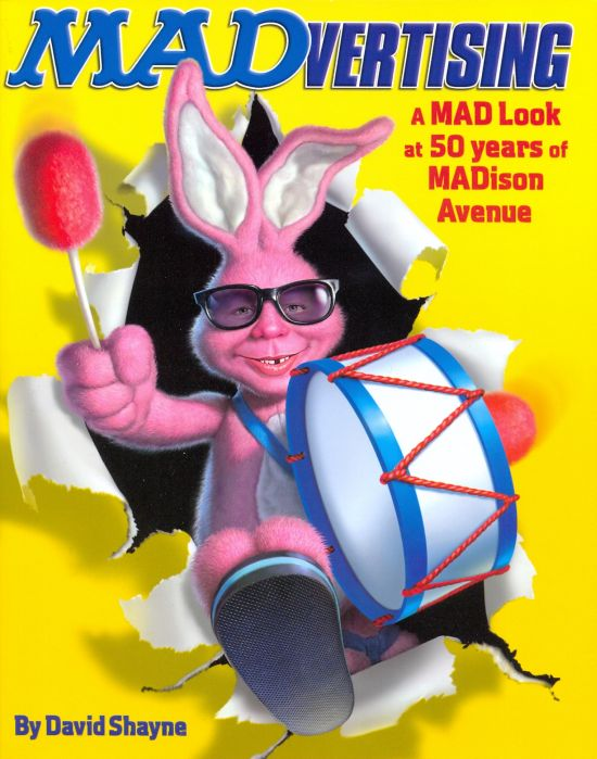 MADvertising: A MAD Look at 50 Years of MADison Avenue • USA • 1st Edition - New York
