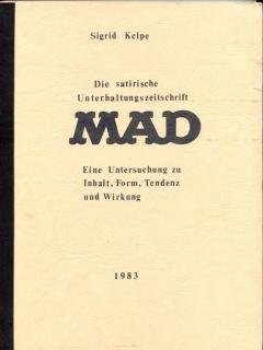 Go to Die satirische Unterhaltungszeitschrift MAD - Eine Untersuchung zu Inhalt, Form, Tendenz und Wirkung