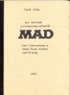 Image of Die satirische Unterhaltungszeitschrift MAD - Eine Untersuchung zu Inhalt, Form, Tendenz und Wirkung
