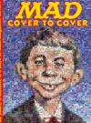 Image of MAD - Cover to Cover: 48 Years, 6 Months, & 3 Days of MAD Magazine Covers