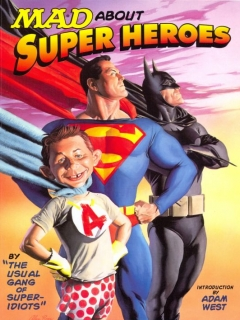 Go to Mad About Super Heroes • USA • 1st Edition - New York