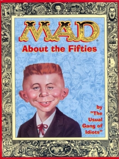Go to Mad About the Fifties: The Best of the Decade • USA • 1st Edition - New York