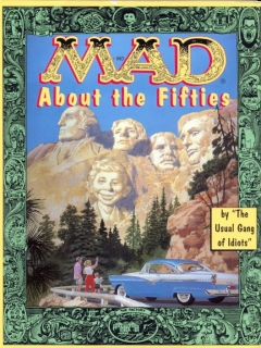 Go to Mad About the Fifties: The Best of the Decade