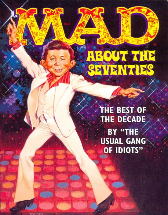 Mad About the Seventies: The Best of the Decade • USA • 1st Edition - New York