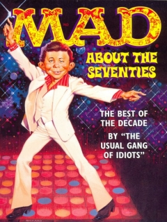 Go to Mad About the Seventies: The Best of the Decade • USA • 1st Edition - New York