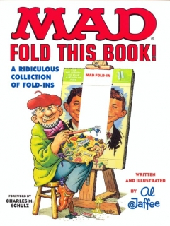 Go to Mad Fold This Book!: A Ridiculous Collection of Fold-Ins • USA • 1st Edition - New York