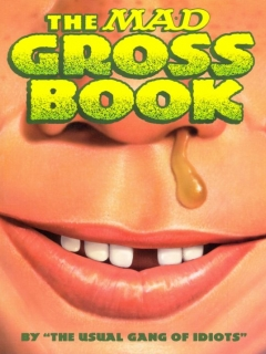 The Mad Gross Book • USA • 1st Edition - New York