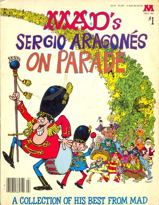 Sergio Aragones on Parade #1 • USA • 1st Edition - New York