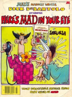 Go to Here's Mad in your eye