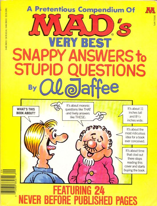 A Prententious Compendium of Mads Very Best Snappy Answers to Stupid Questions • USA • 1st Edition - New York