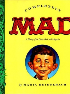 Go to Completely Mad: A History of the Comic Book and Magazine • USA • 1st Edition - New York