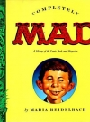 Image of Completely Mad: A History of the Comic Book and Magazine