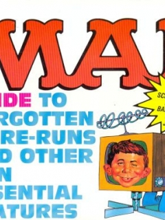 The MAD Guide to forgotten TV Re-Runs and other non essential features • Great Britain