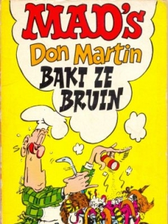 Go to MAD's Don Martin Baki Ze Bruin • Netherlands • 1st Edition