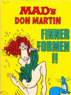 Go to MAD's Don Martin Finner Formen!! #23 • Norway • 2nd Edition - Semic