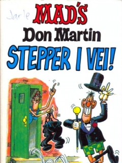 Go to MAD's Don Martin Stepper I Vei! #13 • Norway • 2nd Edition - Semic