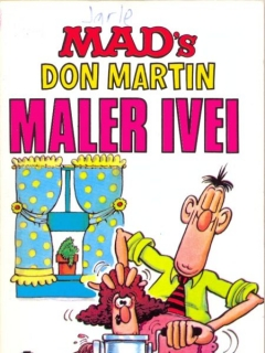 Go to MAD's Don Martin Maler Ivei! #15 • Norway • 2nd Edition - Semic
