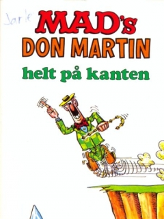Go to MAD's Don Martin helt på kanten #17 • Norway • 2nd Edition - Semic