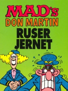 Go to MAD's Don Martin Ruser Jernet #19 • Norway • 2nd Edition - Semic