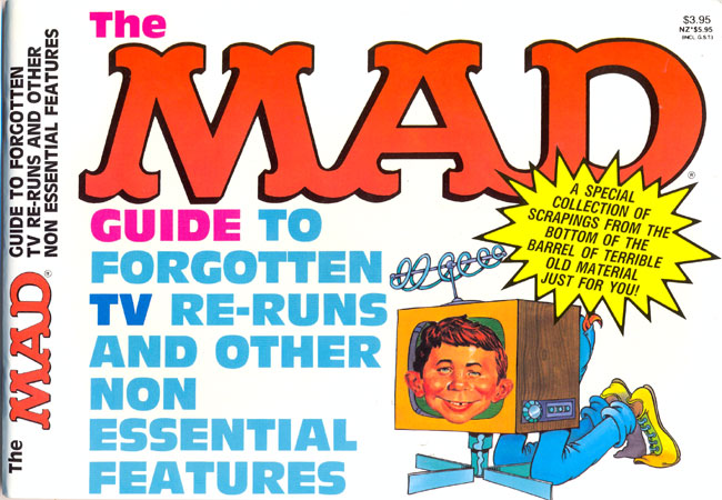 The MAD guide to forgotten TV re-runs and other non essential features • Australia