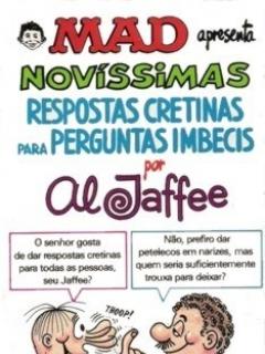 Go to Novíssimas Respostas Cretinas para Perguntas Imbecis • Brasil • 2nd Edition - Record