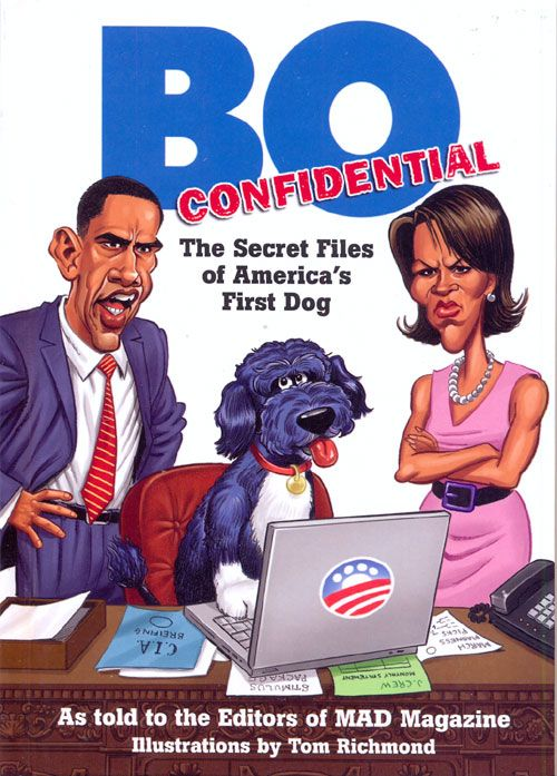 Bo Confidential: The Secret Files of America's First Dog • USA • 1st Edition - New York