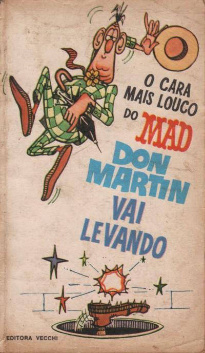 O Cara Mais Louco Do Don Martin Vai Levando  #10 • Brasil • 1st Edition - Veechi