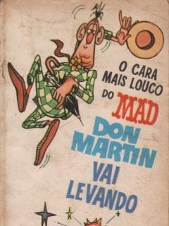Go to O Cara Mais Louco Do Don Martin Vai Levando  #10 • Brasil • 1st Edition - Veechi