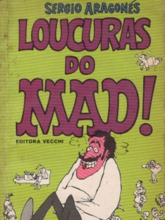Go to Sergio Aragones Loucuras do MAD!  #9 • Brasil • 1st Edition - Veechi