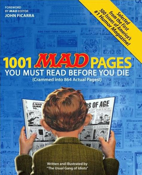 1001 MAD Pages You Must Read Before You Die (Crammed into 864 Actual Pages) • USA • 1st Edition - New York