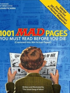 Go to 1001 MAD Pages You Must Read Before You Die (Crammed into 864 Actual Pages) • USA • 1st Edition - New York