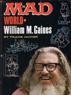 Go to The Mad World of William M. Gaines (Hardcover) • USA • 1st Edition - New York