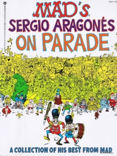 MAD's Sergio Aragones on Parade • USA • 1st Edition - New York